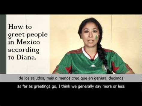 how to greet people in mexico according to diana youtube