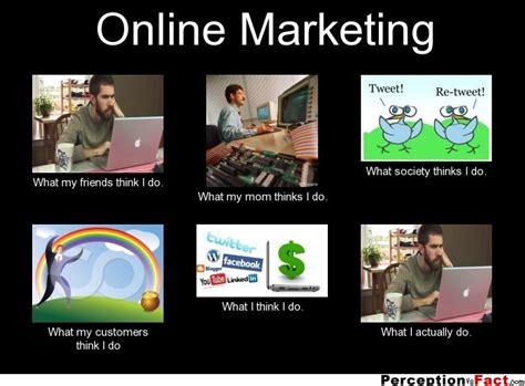 Meme Marketing - what people think i do what i really do meme marketing
