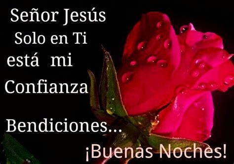 imagenes de rosas rojas de buenas noches se 241 or jes 250 s solo en ti esta mi confianza bendiciones