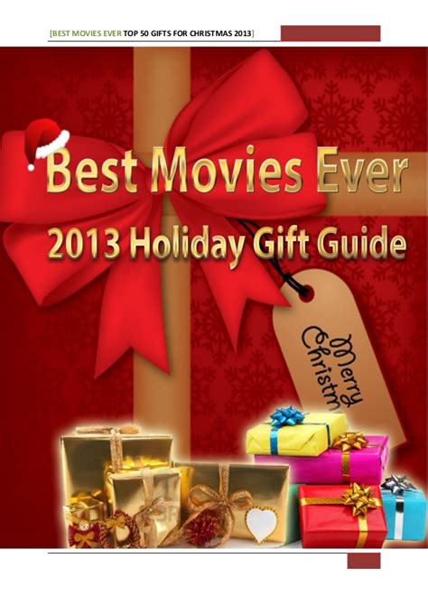 best movies ever news 2013 hottest gifts for christmas holiday