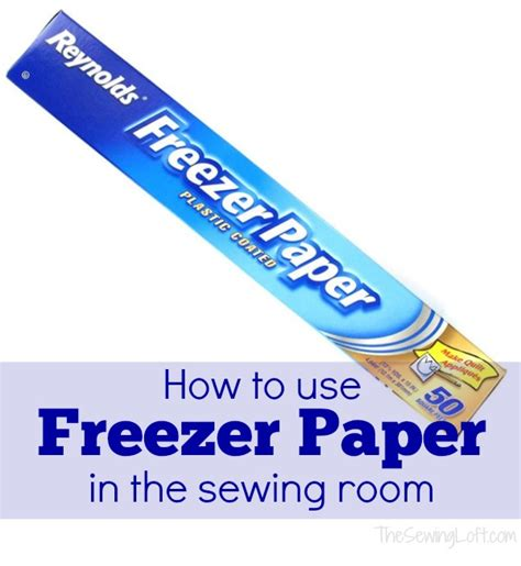 How To Make Freezer Paper - ways to use freezer paper in the workroom the sewing loft