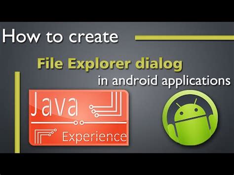 how to write an android app how to create file explorer dialog in android apps