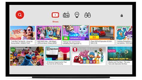video for kids youtube شركة جوجل تصدر تطبيق youtube kids لعدد من التلفزيونات