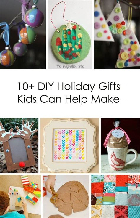 10 diy holiday gifts kids can help make awesome