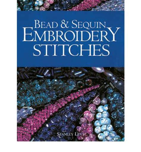 Bead And Sequin Embroidery Stitches Stanley Levy
