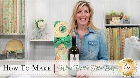 how to make a wine bottle tote a shabby fabrics sewing tutorial youtube