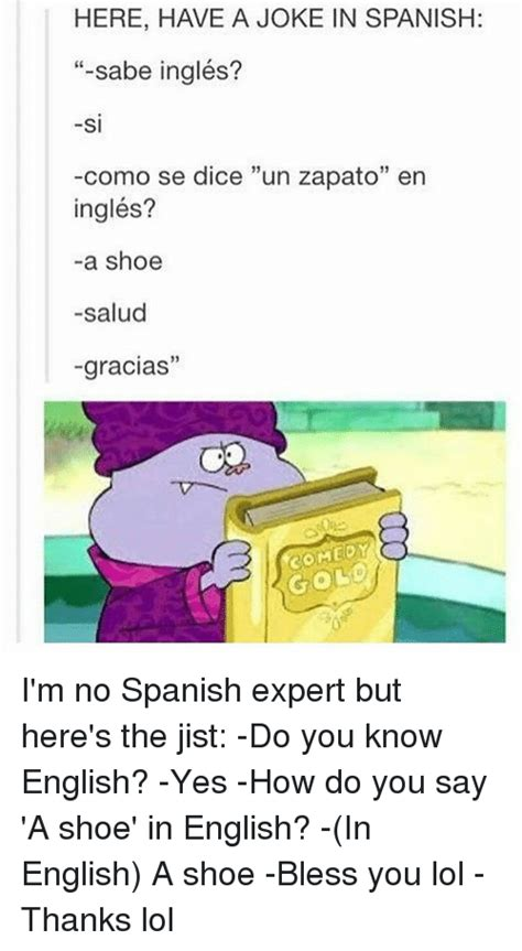 How Do You Say Memes - 25 best memes about joking in spanish joking in spanish
