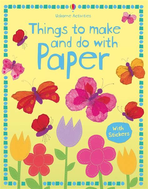 What To Make With Paper - things to make and do with paper at usborne children s books