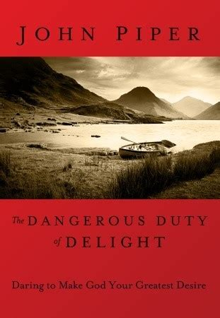 lifechange books dangerous duty of delight the glorified god and the
