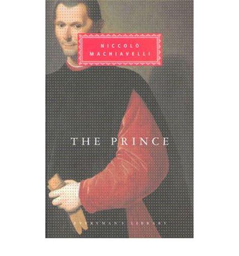 Machiavelli The Prince Essay by Niccolo Machiavelli The Prince Essay