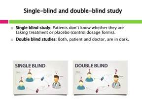 blind placebo controlled study 3 answers the difference between a single blind and a