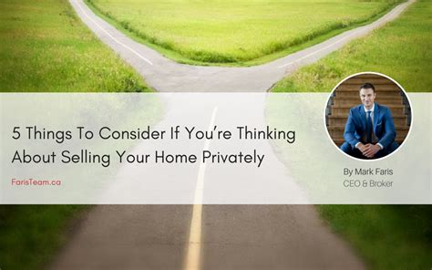 selling your house privately 5 things to consider if you re thinking about selling your home privately the faris team