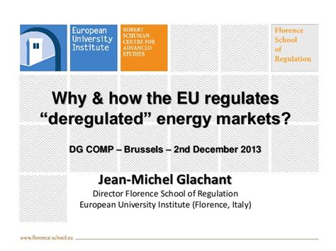 Deregulated Energy Markets Why How The Eu Regulates Deregulated Energy Markets