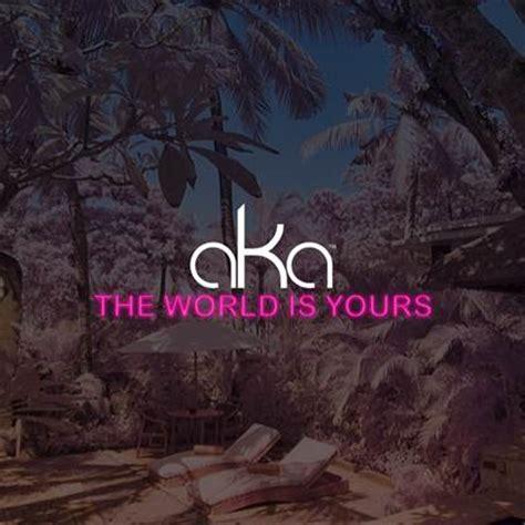 lyrics aka the world is yours lyrics kasi lyrics