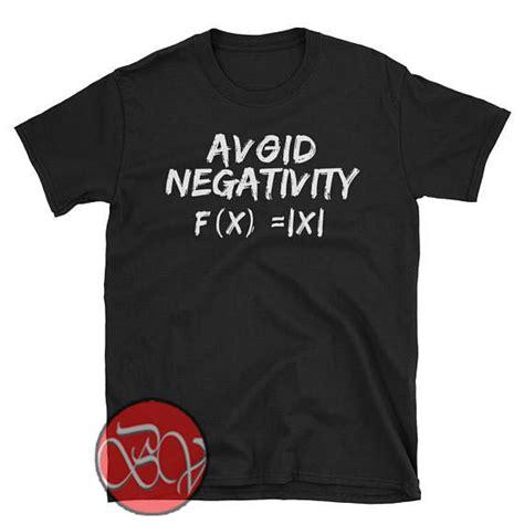 avoid negativity t shirt ideas t shirt design bigvero