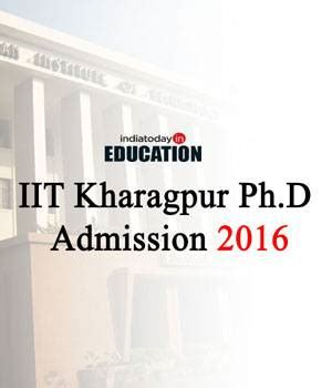 Iit Kharagpur Mba Admission by Iit Kharagpur Ph D Admissions 2016 Apply Now Notification