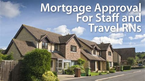 staff housing loan home loans for staff and travel nurses 2018 ways to get approved now
