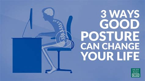 ways to get better posture 3 ways posture can change your