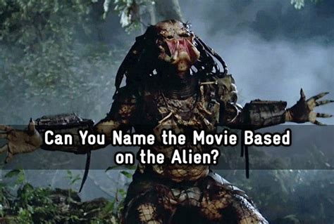 film based quiz can you name the movie based on the alien trivia quiz