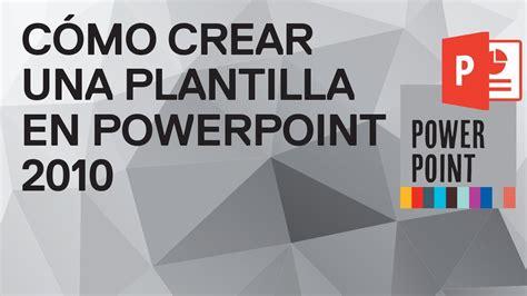 tutorial powerpoint 2010 gratis c 243 mo crear una plantilla o tema en powerpoint 2010