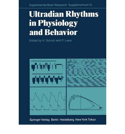 Ultradian Rhythm Psychology Essay by Ultradian Rhythms In Physiology And Behavior Hartmut Schulz 9783642704857