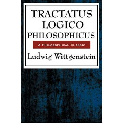 tractatus logico philosophicus logical philosophical 8420671819 tractatus logico philosophicus ludwig wittgenstein 9781604594218