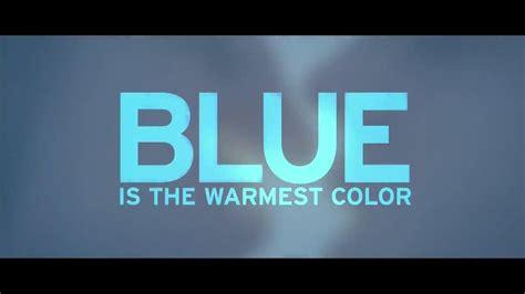 film blue is the warmest colour trailer blue is the warmest color trailer 28 images blue is