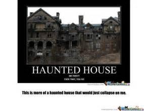 Haunted House Meme - haunted house by jtibbs meme center