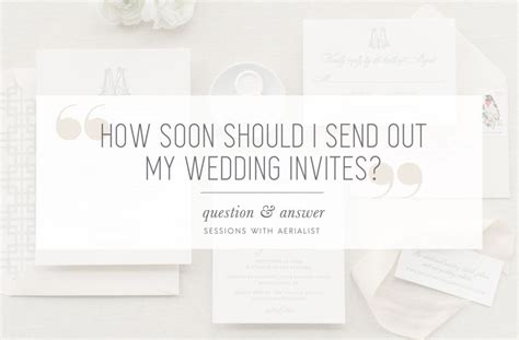 how far in advance should you send out wedding invitations aerialist press when to send out your wedding invitations