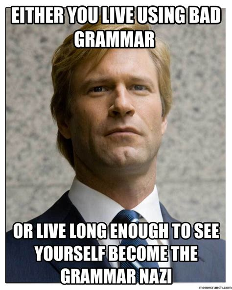 Grammar Nazi Meme - harvey dent the grammar nazi