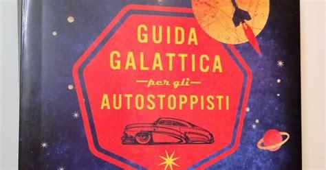 guida galattica per gli 880464172x felice con un libro guida galattica per gli autostoppisti douglas adams recensione no spoiler
