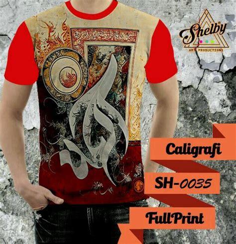 Lengkap Kaos 3d Fullprint Thailand kaos fullprint caligrafi pusat grosir baju muslim