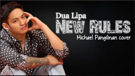 dua lipa new rules m4a lyrics dua lipa new rules michael pangilinan cover