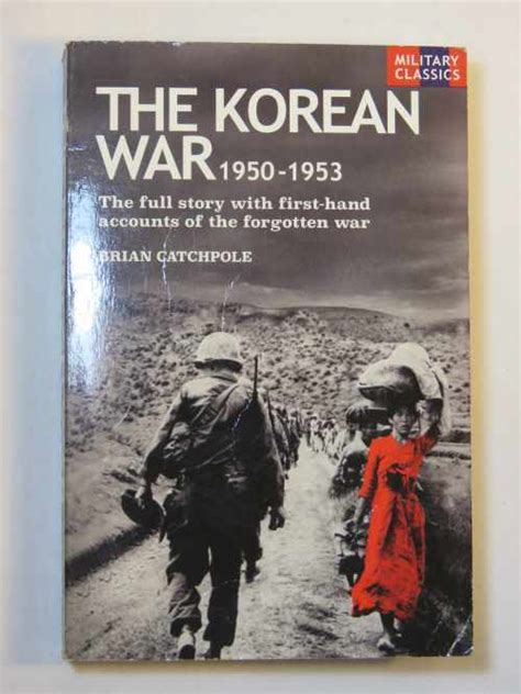 the second korean war books books the korean war 1950 1953 by brian catchpole was