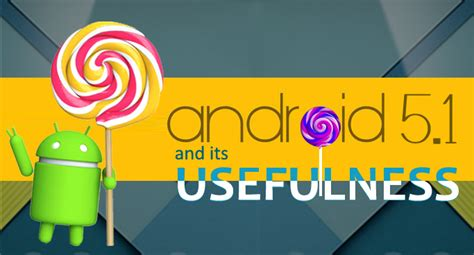 top 7 android 5 1 features android app development - Android 5 Features