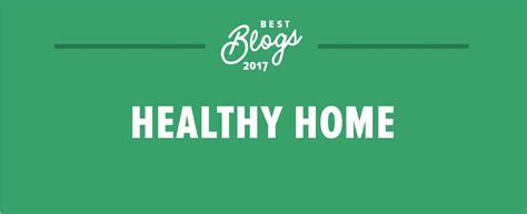 top home blogs best healthy home blogs of 2017