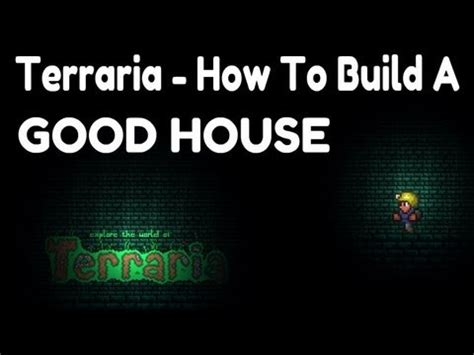 how to build a great terraria how to build a house