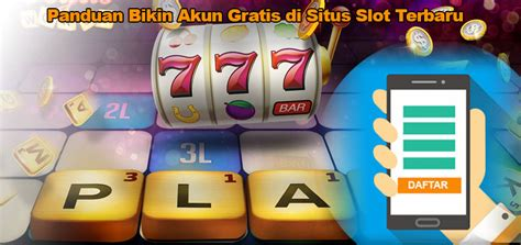 panduan bikin akun gratis  situs slot terbaru agen game idn poker