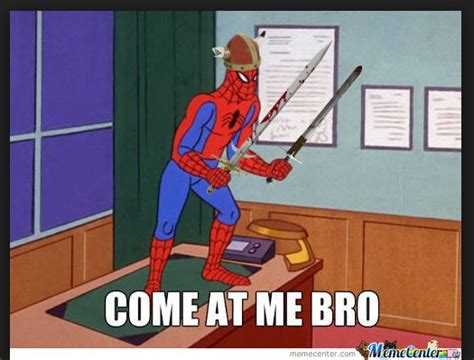 Spiderman Meme - spider man meme come at me bro spider man memes