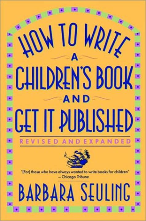 writing to be published and read books how to write a children s book and get it published by