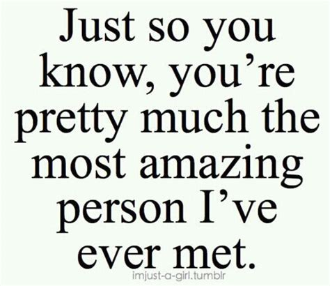 baby you are the best i had you re the most amazing person i met