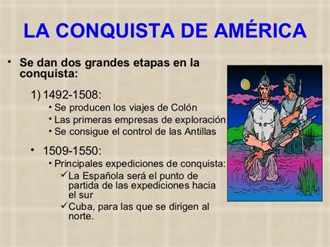 que se oponian a los avances y conquistas de los originarios de el descubrimiento y la conquista de am 233 rica