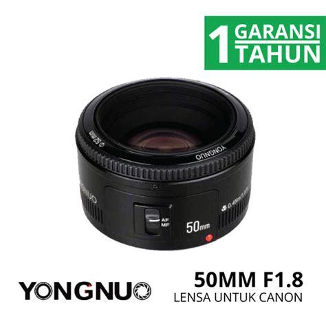 Yongnuo 50mm F1 8 Lensa Kamera jual yongnuo lensa canon 50mm f1 8 harga dan spesifikasi