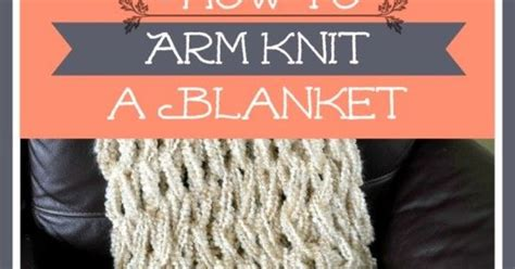 how to arm knit a blanket how to arm knit a blanket in only one hour hometalk