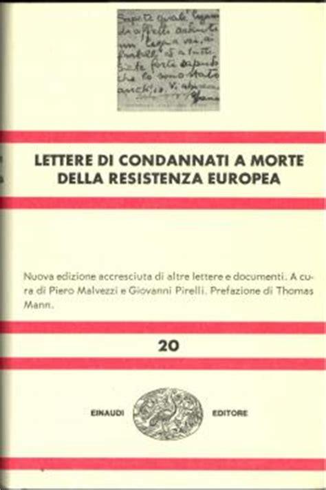 lettere dei condannati a morte della resistenza europea anpi monza