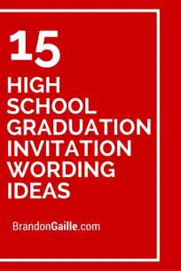 15 high school graduation invitation wording ideas invitation wording high schools and schools
