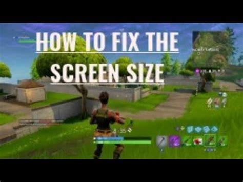 fortnite zoom glitch how to fix fortnite screen size xbox one buzzpls