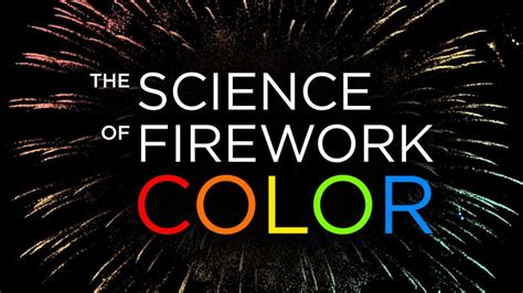 firework colors the science of firework color the kid should see this