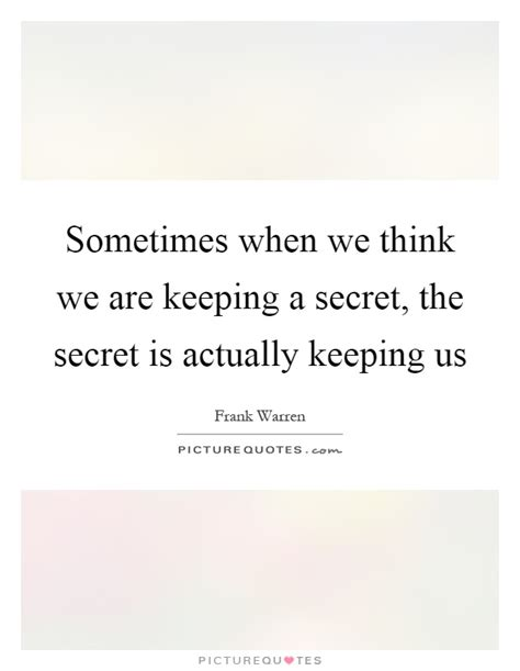 secret we the sometimes when we think we are keeping a secret the