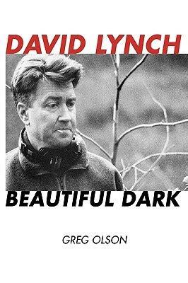 david lynch beautiful dark  greg olson